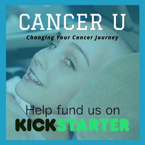 CANCER UNIVERSITY LAUNCHES ON KICKSTARTER